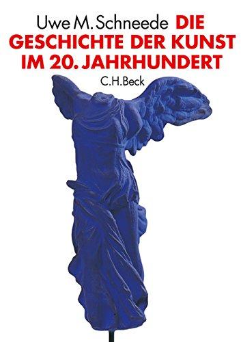 Die Geschichte der Kunst im 20. Jahrhundert: Von den Avantgarden bis zur Gegenwart Gebundenes Buch – 23. Juni 2010 Uwe M. Schneede C.H.Beck 3406606245 Kunstgeschichte; Einführung