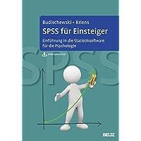 SPSS für Einsteiger: Einführung in die Statistiksoftware für die Psychologie. Mit Arbeitsmaterial zum Download