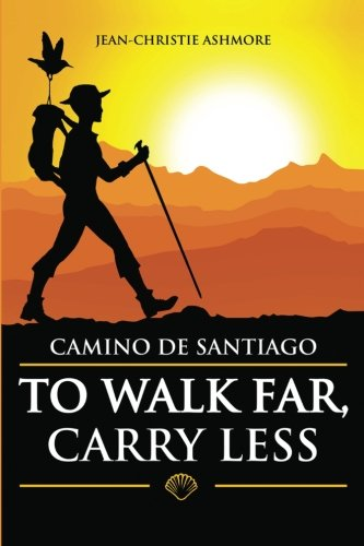 (Camino de Santiago: To Walk Far, Carry Less)