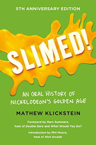 Slimed!: An Oral History of Nickelodeon's Golden Age (Popular Tv Shows In The 80s And 90s)