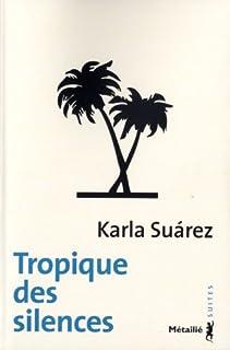 Tropique des silences, Suárez, Karla