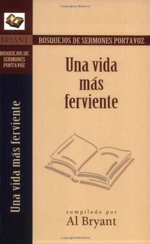Bosquejos/Por:Una Vida/Ferviente (Busquejos de sermones Portavoz) (Spanish Edition) pdf epub
