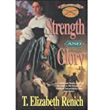 Front cover for the book Strength and Glory (Shadowcreek Chronicles) by T. Elizabeth Renich