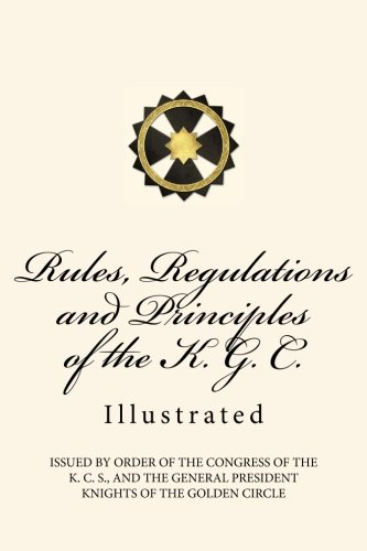 Rules, Regulations and Principles of the K. G. C.: Illustrated