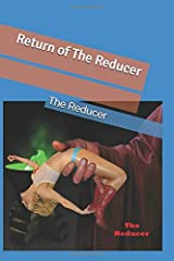 Return of The Reducer: Stories from The Reducer's Realm Paperback