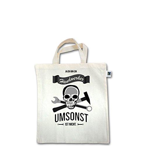 Handwerk - Handwerker Umsonst ist nicht - Unisize - Natural - XT500 - Fairtrade Henkeltasche / Jutebeutel mit kurzen Henkeln aus Bio-Baumwolle