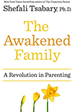 The Awakened Family: A Revolution in Parenting