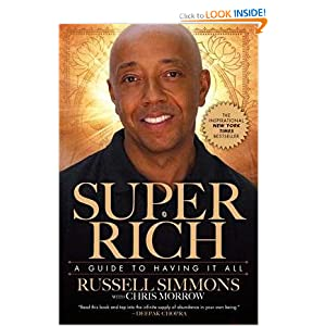 Super Rich: A Guide to Having It All Russell Simmons