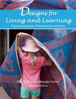 Transforming Early Childhood Environments Designs for Living and Learning Second Edition (Paperback) - Common (Curtis And Carter Designs For Living And Learning)