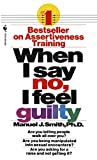 img - for When I Say No, I Feel Guilty book / textbook / text book