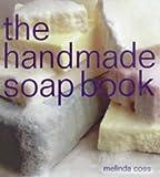 The Handmade Soap Book (The Handmade Series)