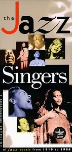 The Jazz Singers: A Smithsonian Collection of Jazz Vocals from 1919 to 1994 by Smithsonian Collect.