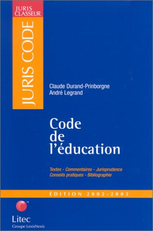 Code de l'éducation, édition 2002-2003 (ancienne édition) Relié – 31 juillet 2002 Claude Durand-Prinborgne André Legrand Code de l' éducation Litec