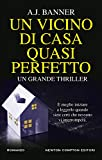 Un vicino di casa quasi perfetto (eNewton Narrativa) (Italian Edition)