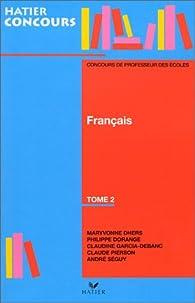 Français. Tome 2 : Concours de professeur des écoles par  Hatier