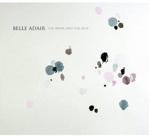 CD : Belle Adair - The Brave And The Blue (Digipack Packaging)