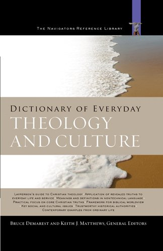 Dictionary of Everyday Theology and Culture (The Navigators Reference Library)