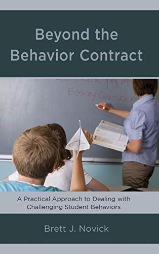 Beyond the Behavior Contract: A Practical Approach to Dealing with Challenging Student Behaviors (Dealing With Difficult Students In High School)
