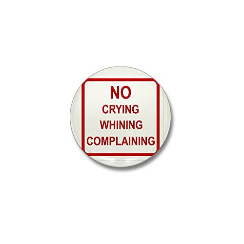 CafePress - No Crying Sign Mini Button - 1