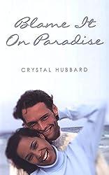 Blame It on Paradise (Indigo Love Spectrum)