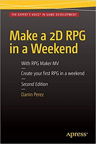 Make a 2D RPG in a Weekend: Second Edition: With RPG Maker