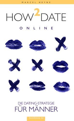 How2Date online: Die Dating-Strategie für Männer