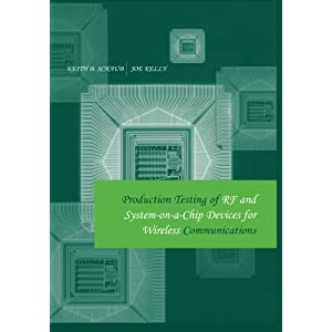 Production Testing of Rf and System-on-a-Chip Devices for Wireless Communications (Artech House Microwave Library (Hardcover))
