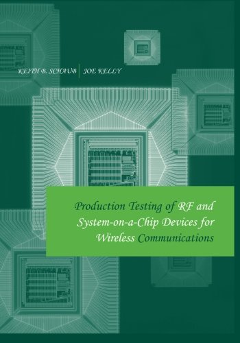 Production Testing of Rf and System-on-a-Chip Devices for Wireless Communications (Artech House Microwave Library (Hardcover)) ()