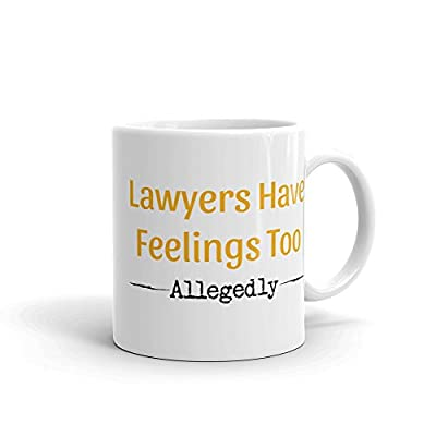 Law Mug Coffee Cup Gift Idea - Lawyers Have Feelings Too Allegedly