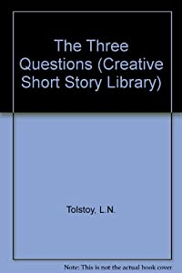 tolstoy three questions