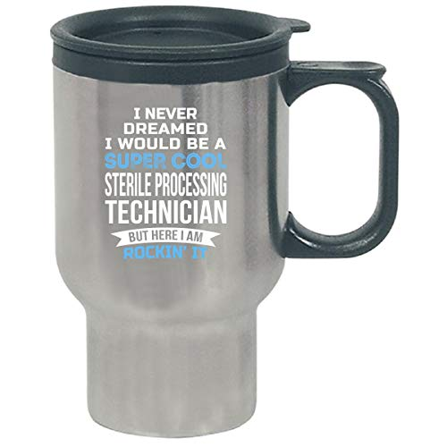 Super Cool Sterile Processing Technician Appreciation Gift - Travel ()
