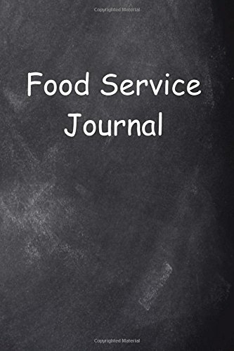 Download Food Service Journal Chalkboard Design: (Notebook, Diary, Blank Book) (Career Journals Notebooks Diaries) pdf epub