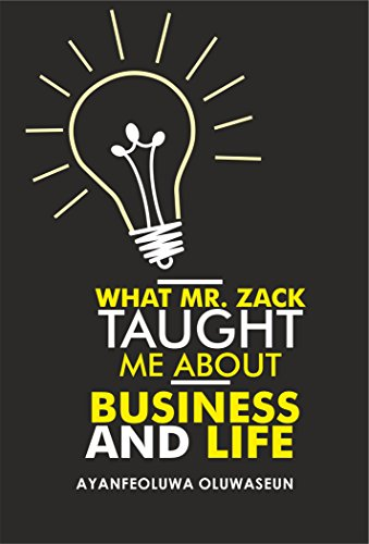 Amazon What Mr Zack Taught Me About Business And Life Ebook
