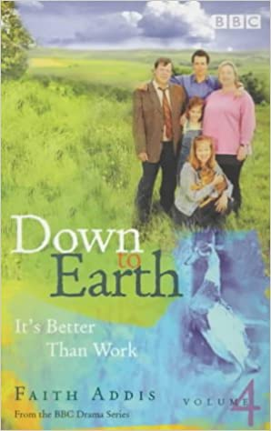Down to Earth: It's Better Than Work