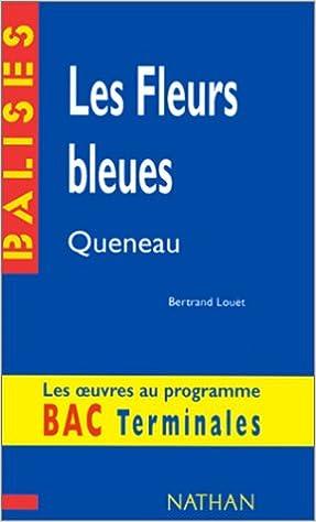 """Livre gratuits en ligne """"Les fleurs bleues"""", Queneau : Des repères pour situer l'auteur, ses écrits, l'oeuvre étudiée... pdf"""