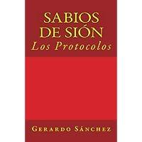 Sabios de Sion: Los Protocolos (Spanish Edition)