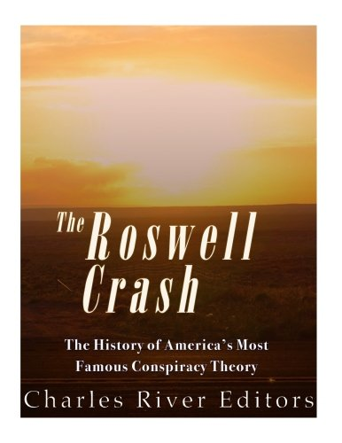 Roswell: The History of America's Most Famous UFO Incident ebook