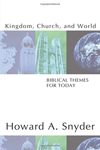 Kingdom, Church, and World: Biblical Themes for Today: