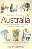 img - for Living and Working in Australia: All You Need to Know for Starting a New Life Down Under book / textbook / text book