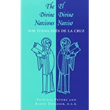 The Divine Narcissus/El Divino Narciso (English, Spanish and Spanish Edition)