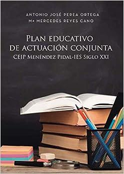 Plan educativo de actuación conjunta CEIP Menéndez Pidal-IES Siglo XXI
