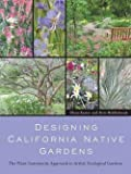 img - for Glenn Keator: Designing California Native Gardens : The Plant Community Approach to Artful, Ecological Gardens (Paperback); 2007 Edition book / textbook / text book