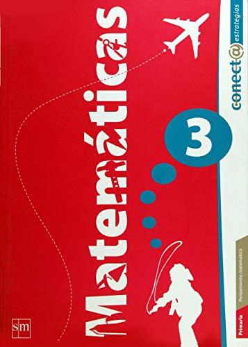 Primaria: Conect@ estrategias. Matemáticas. Vol. 3