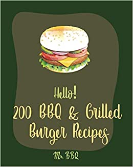 Hello 200 Bbq Grilled Burger Recipes Best Bbq Grilled