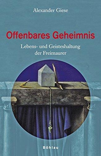 Freimaurer Heute: Lebens- und Geisteshaltung by Alexander Giese (2007-10-01)
