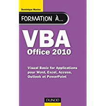 Formation à VBA Office 2010 : pour Word, Excel, Access, Outlook et PowerPoint (Hors collection) (French Edition)