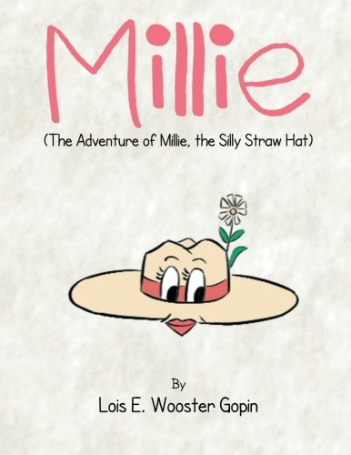 Millie: The Adventure of Millie, the Silly Straw Hat