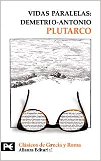 Vidas Paralelas/ Parallel Lives: Demetrio-antonio (Biblioteca Tematica)