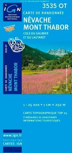 Nevache / Mont Thabor - Cols du Galibier et du Lautaret 1 : 25 000 (Ign Map)