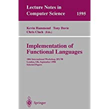 Implementation of Functional Languages: 10th International Workshop, IFL'98, London, UK, September 9-11, 1998, Selected Papers